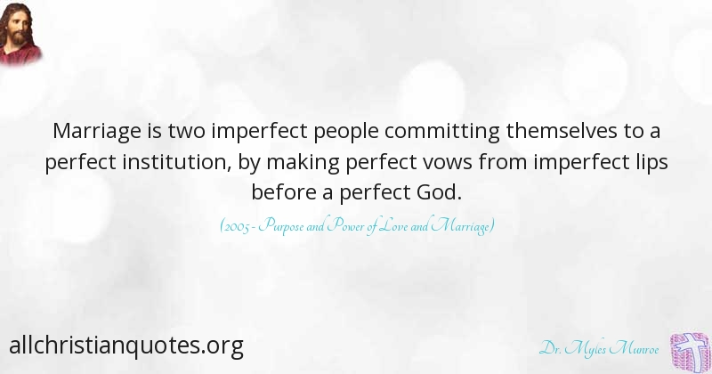 dr myles munroe quote about marriage people perfect