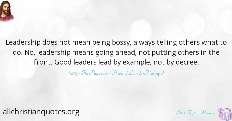 Dr Myles Munroe Quote About Always Example Leadership
