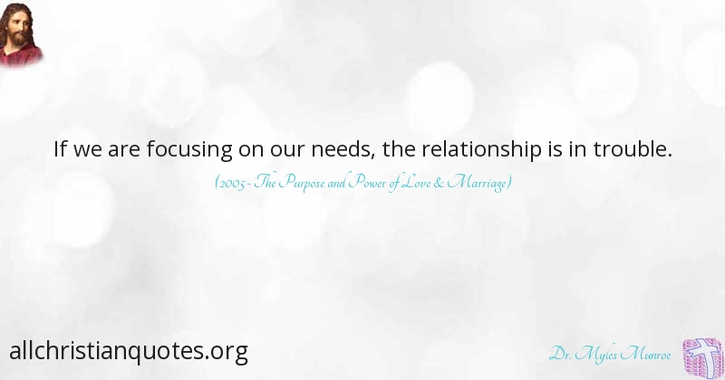 Dr. Myles Munroe Quote about: #Focus, #Needs, #Relationship ...