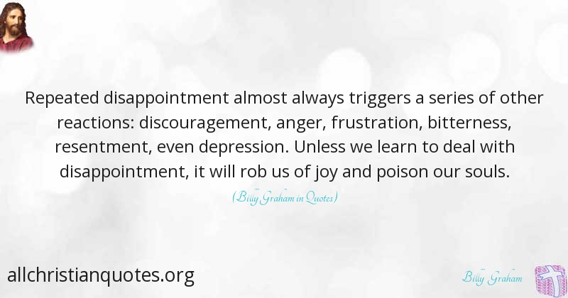 Billy Graham Quote About Disappointment Joy Soul
