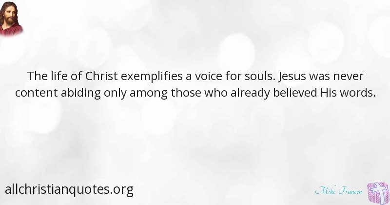 Mike Francen Quote About Voice Jesus Life Soul Winning
