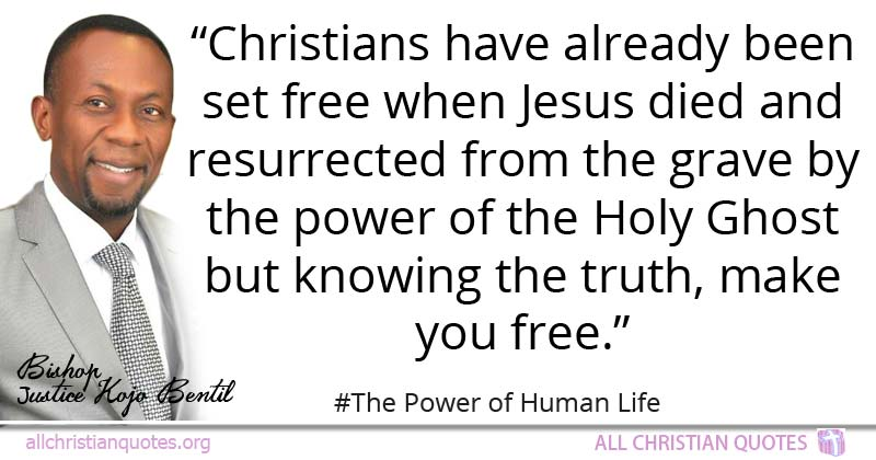 Justice Kojo Bentil Quote About Christians Free Power Truth