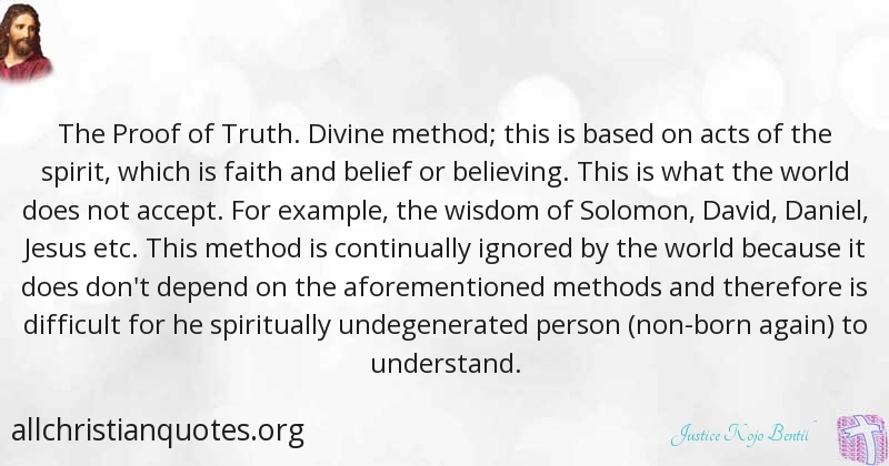 Justice Kojo Bentil Quote About Faith Truth Methods Proof
