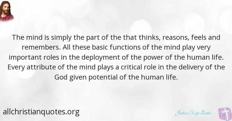 Justice Kojo Bentil Quote About God Life Mind Human All