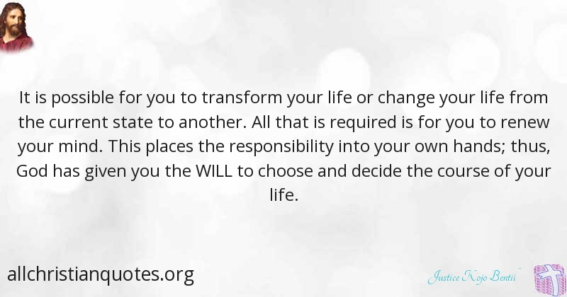 Justice Kojo Bentil Quote About Change Life Mind Transform
