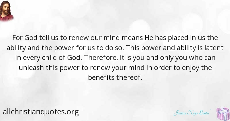 Justice Kojo Bentil Quote About Mind Power Child Of God
