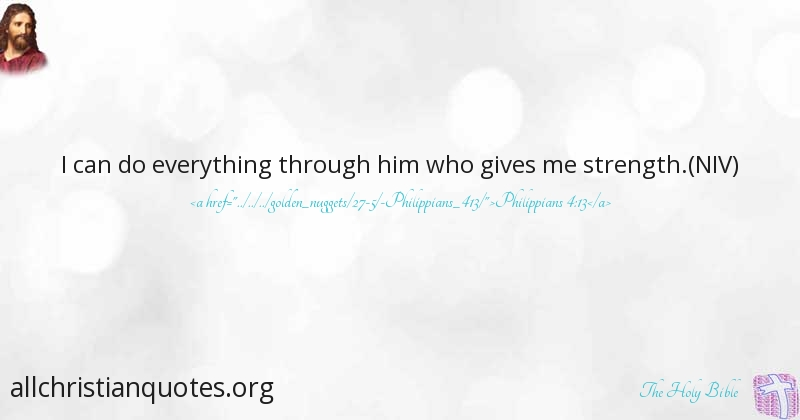 The Holy Bible Quote About: #Strength, #Jesus Christ, #Strong, #Power,    All Christian Quotes