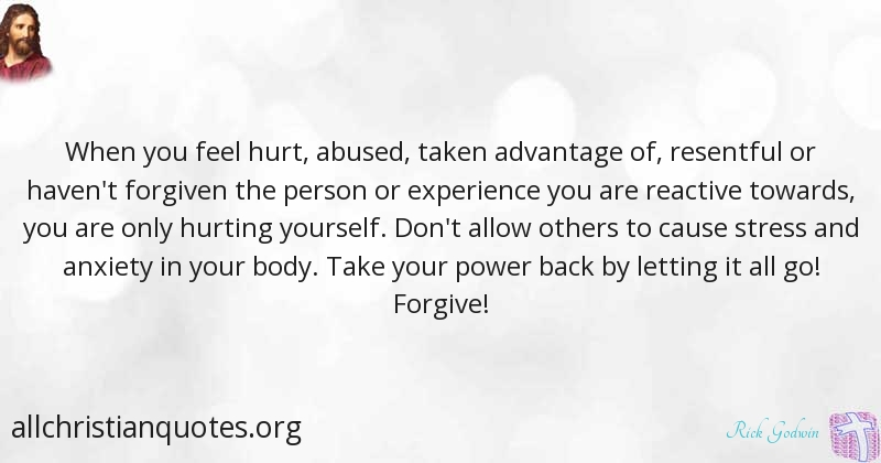 Rick Godwin Quote about: #Hurt, #Person, #Feel, #Forgive ...