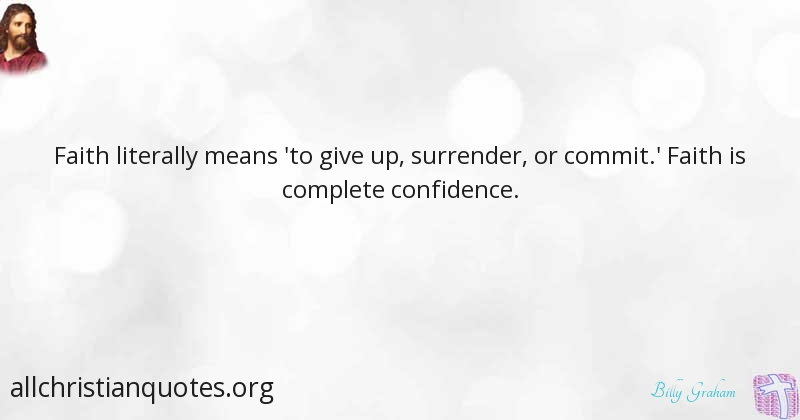 billy graham quote about confidence faith never give up
