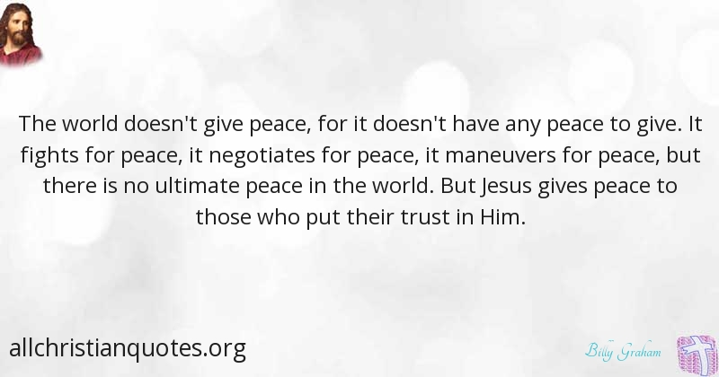 billy graham quote about give peace world negotiate all