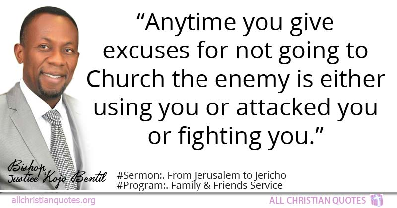 Justice Kojo Bentil Quote About Enemy Church Fighting