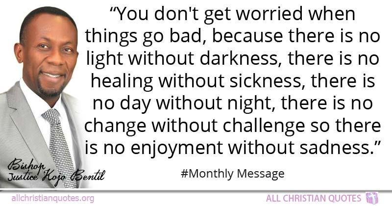 Justice Kojo Bentil Quote About Challenge Darkness Sickness