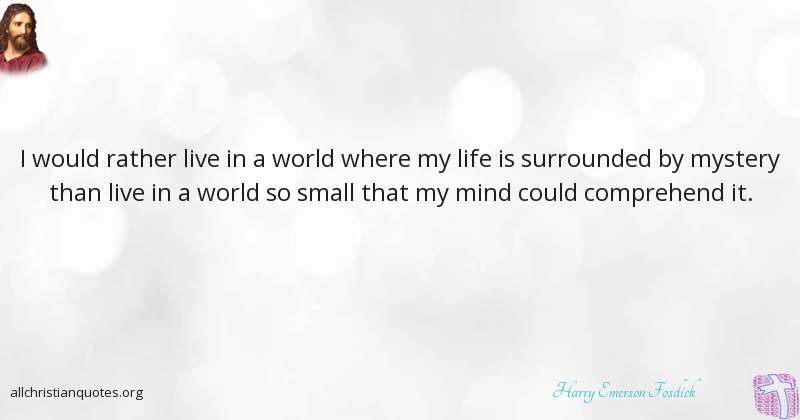 Harry Emerson Fosdick Quote About Live Mind Small World