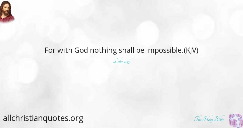 The Holy Bible Quote About God Things Nothing Impossible