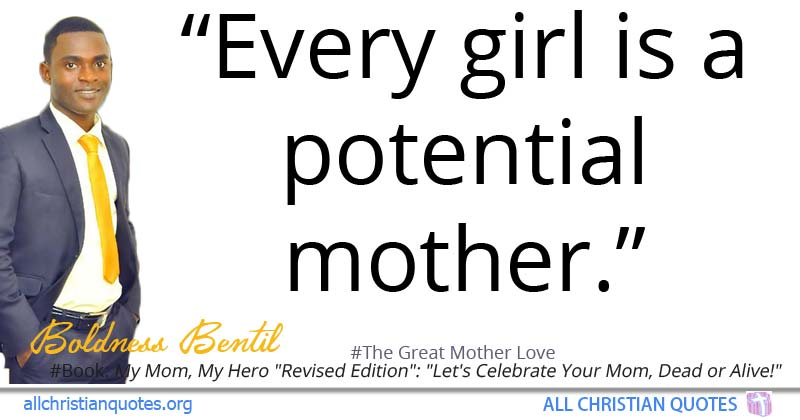 Boldness Bentil Quote About Mother Potential Mothers Day