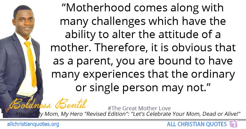 Boldness Bentil Quote about: #Ability, #Person, #Mother's