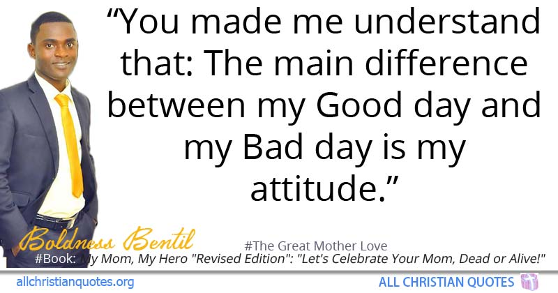 Boldness Bentil Quote About Bad Day Good Mothers Day All