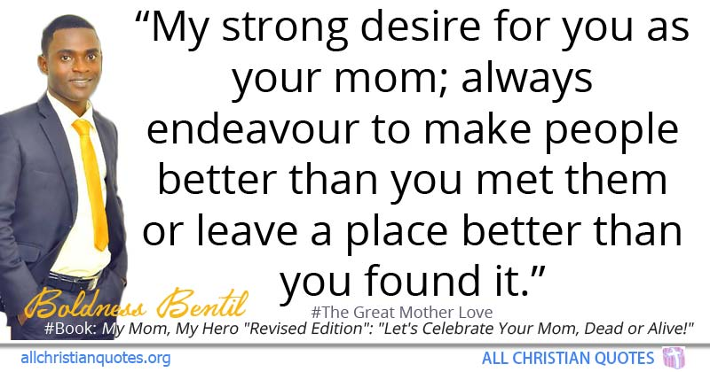 36 Boldness Bentil Quotes Abouton Mothers Day All Christian Quotes