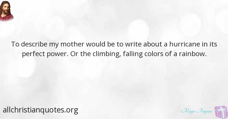 Maya Angelou Quote About Mother Mothers Day Hurricane
