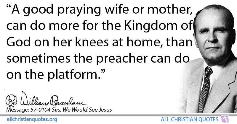 William Marrion Branham Quote About Wife Kingdom Of God