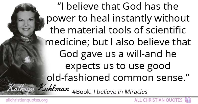 Kathryn Kuhlman Quote About Believe God Sense Common All