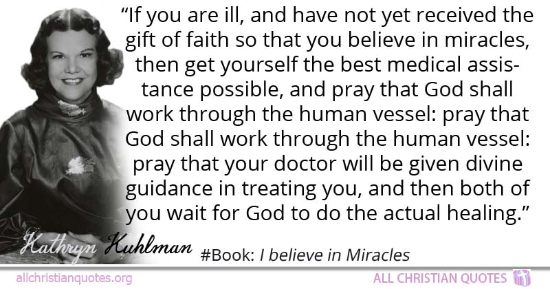 Kathryn Kuhlman Quote About Faith Healing Miracles Yourself