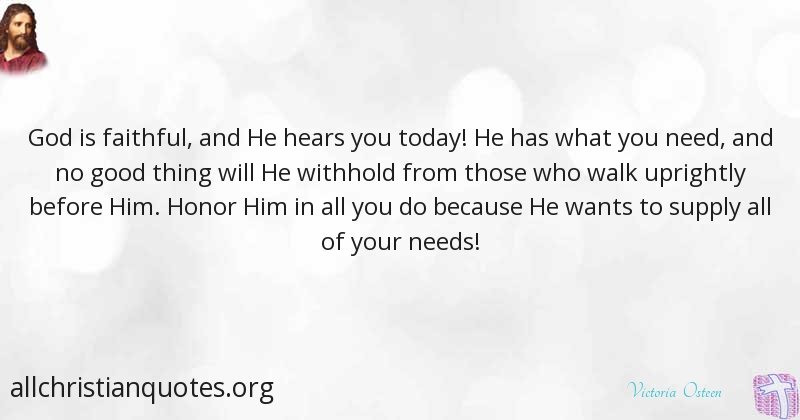 Victoria Osteen Quote About God Need Want Faithful All