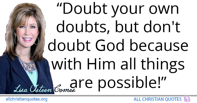 Greatest 40 Motivational Christian Quotes About Doubt All