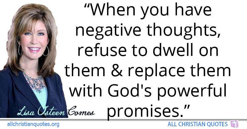 Lisa Osteen Comes Quote About Replace Thoughts Promise Of God