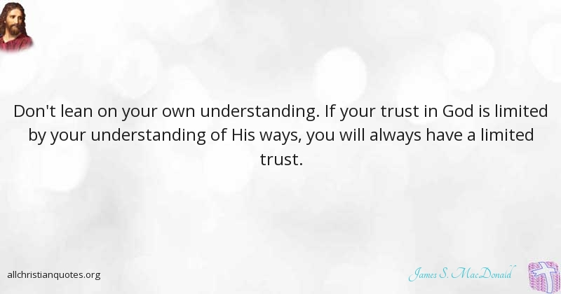 james s macdonald quote about trust understanding worrying