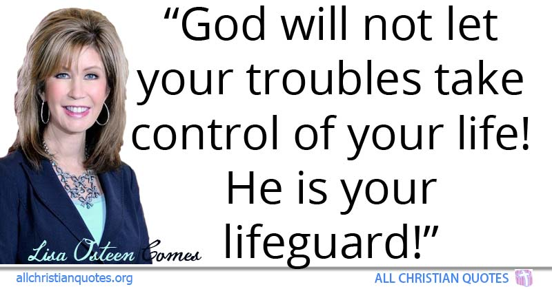 Greatest 48 Motivational Christian Quotes About Trouble All