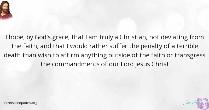 Jan Hus Quote About Jesus Christ Christian Faith Equipped