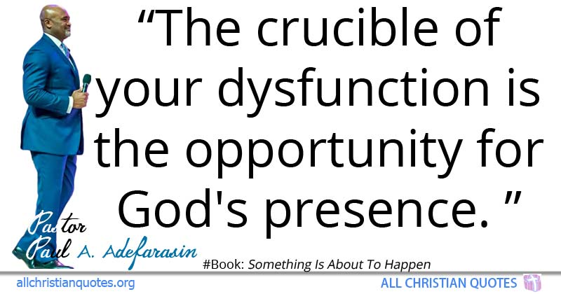 paul a adefarasin quote about opportunity presence of god