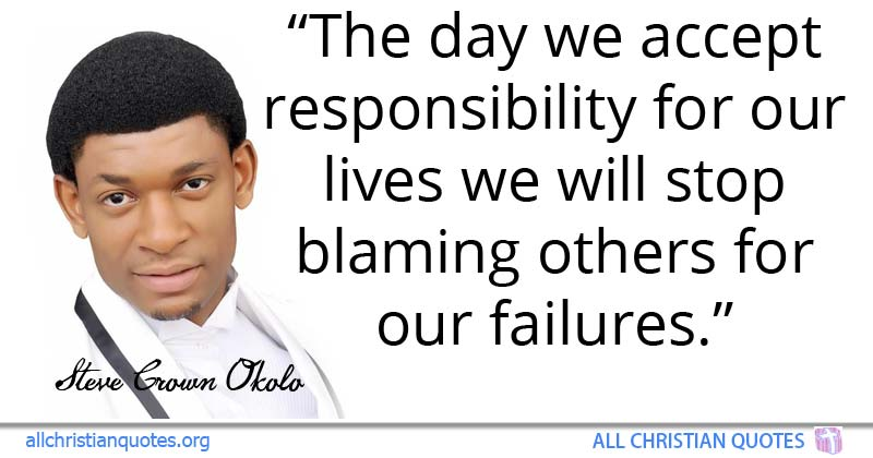 Steve Crown Okolo Quote About Day Responsibility Failures