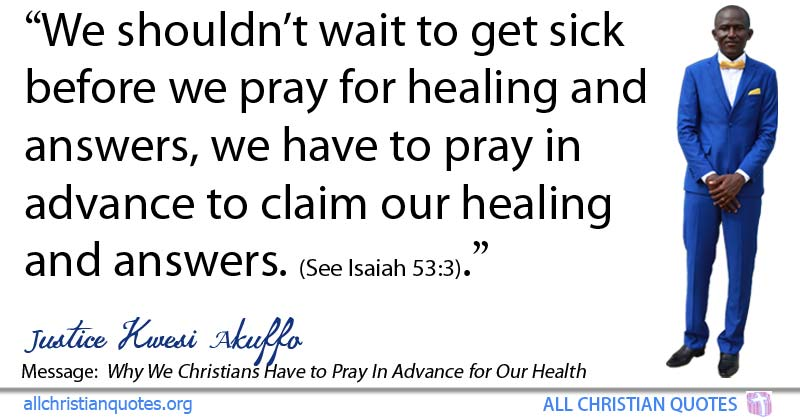 Justice Kwesi Akuffo Quote about: #Healing, #Prayers, #Wait ...
