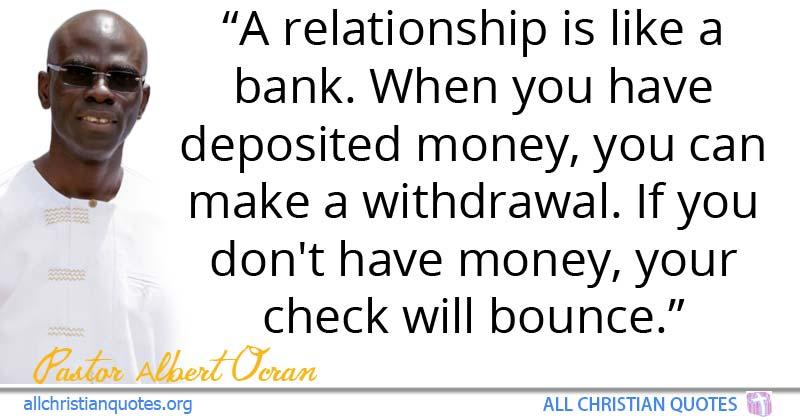 Albert Ocran Quote About Money Relationship Deposited Bank