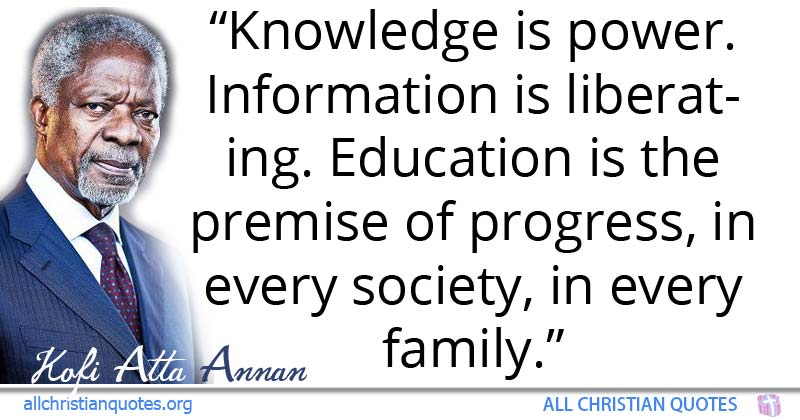 Kofi Atta Annan Quote About Education Family Knowledge Power Impressive Knowledge Is Power Quote
