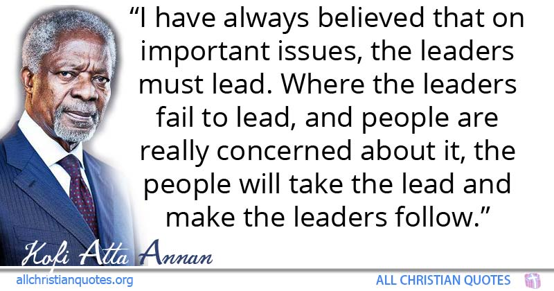 Kofi Atta Annan Quote About Lead People Fail Leaders All