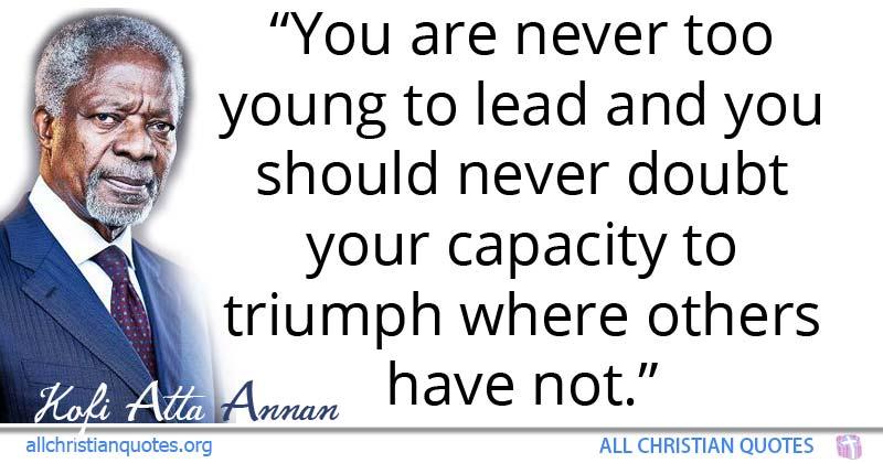Kofi Atta Annan Quote About Capacity Lead Young Triumph