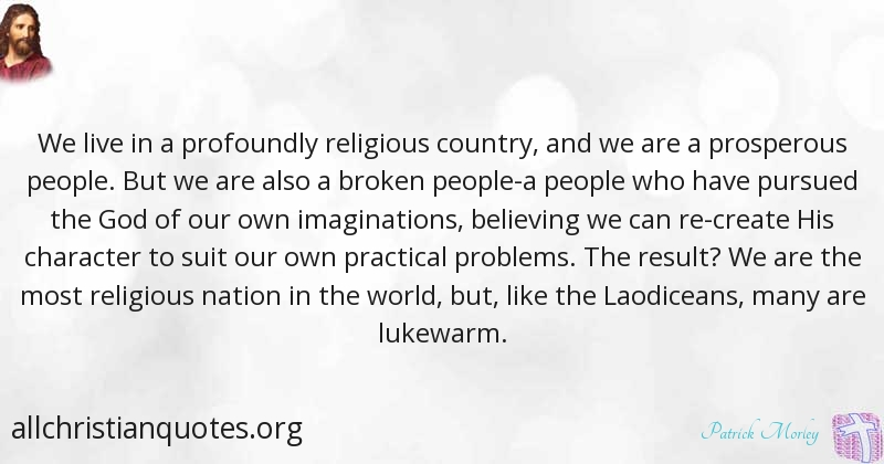 Patrick Morley Quote about: #Country, #People, #Religious