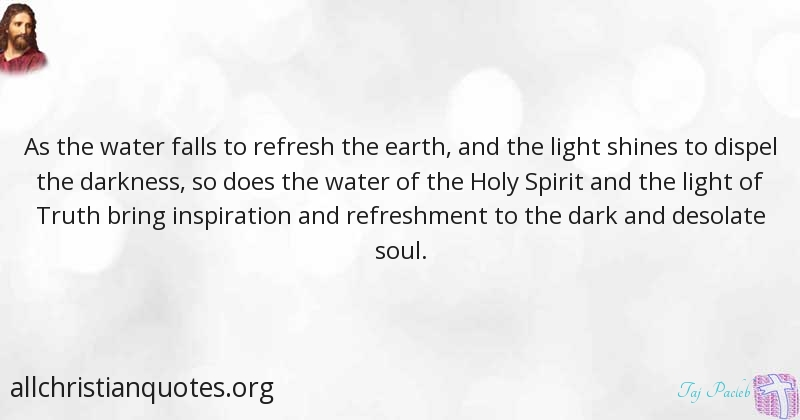 Taj Pacleb Quote About Holy Spirit Earth Refreshment Soul