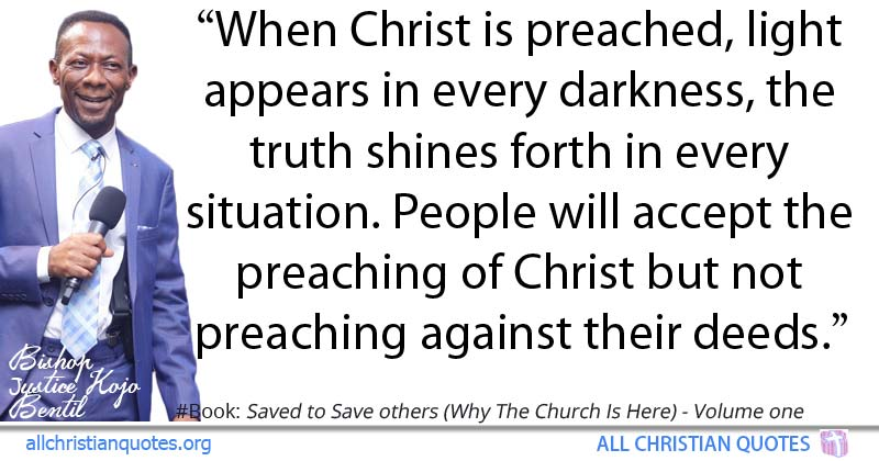 Justice Kojo Bentil Quote About Christ Light Truth Preached