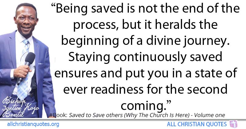 Justice Kojo Bentil Quote About Beginning Saved Process