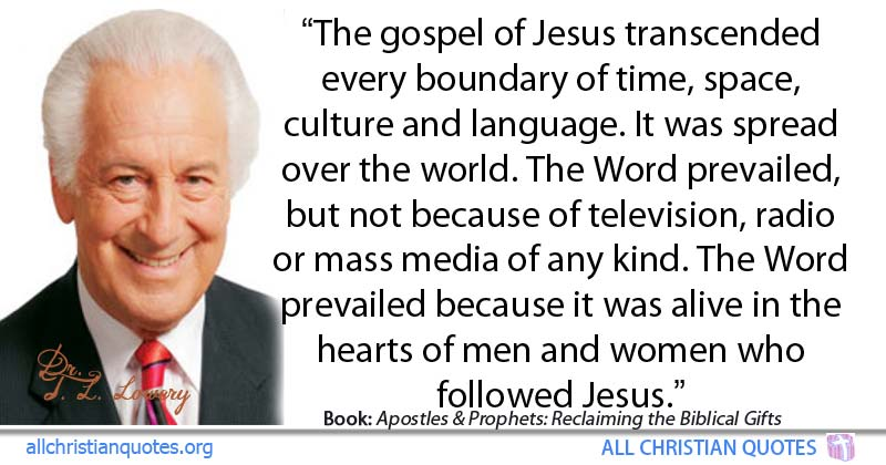 T L Lowery Quote About Gospel Jesus Word Alive All