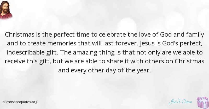 Joel S. Osteen Quote About: #Christmas, #Love, #Perfect, #Repentant,   All  Christian Quotes