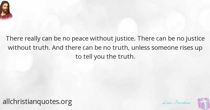 Louis Farrakhan Quote About Peace Truth You Justice All