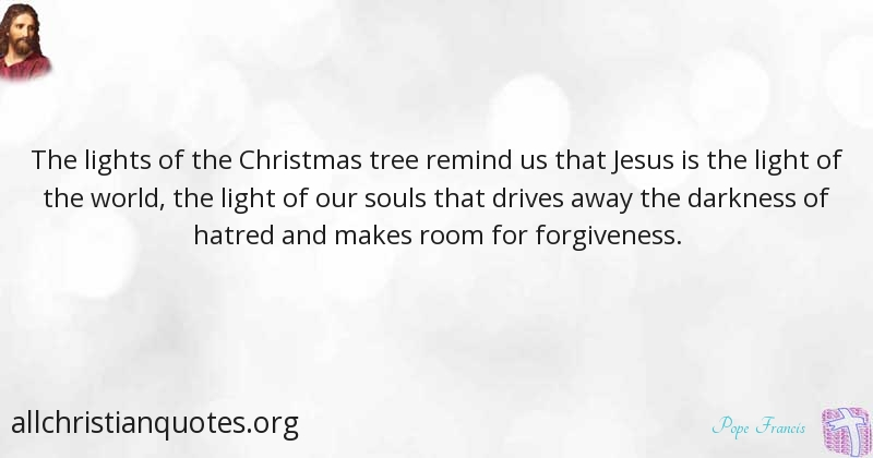 pope francis quote about the lights of the christmas tree remind us that jesus