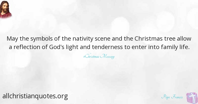 Pope Francis Quote About Christmas Life New Year Reflection