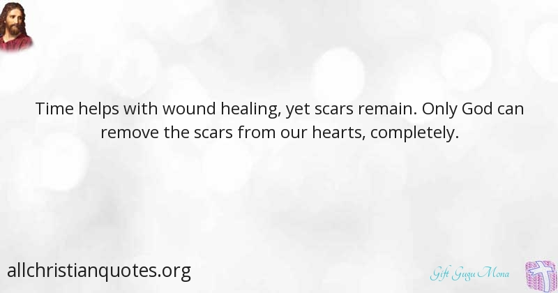 gift gugu mona quote about time wound healing scars all