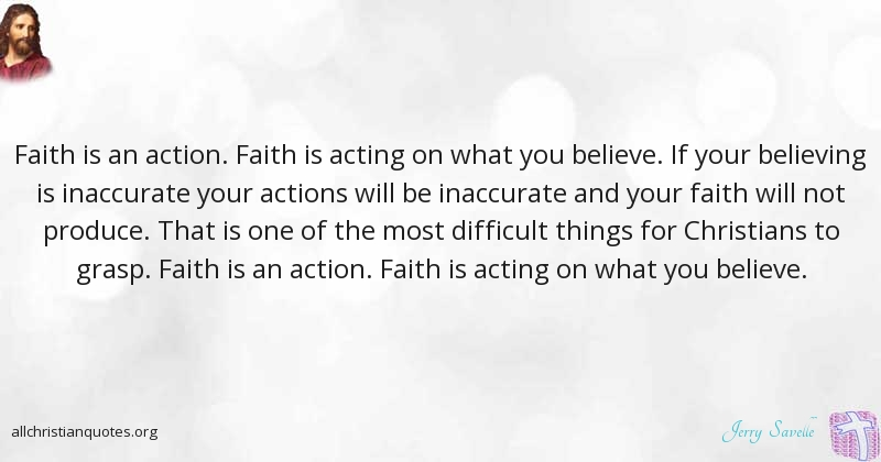 Jerry Savelle Quote About Action Believe Difficult Faith